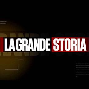 LA GRANDE STORIA